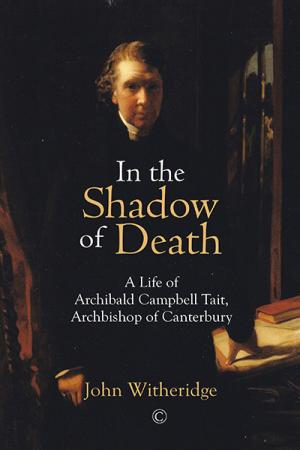 In the Shadow of Death: A Life of Archibald...