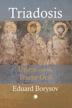Triadosis: Union with the Triune God