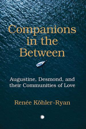 Companions in the Between: Augustine, Desmond, and their Communities of Love