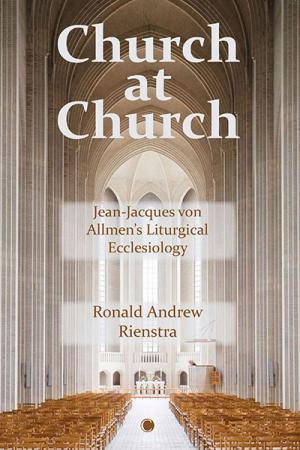 Church at Church: Jean-Jacques von Allmen's Liturgical Ecclesiology