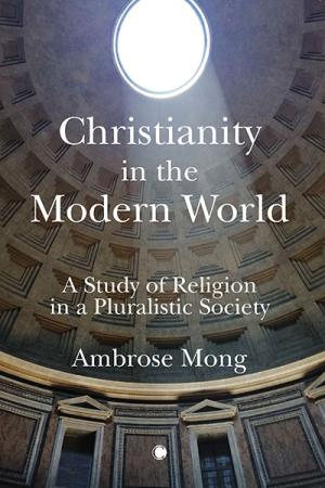 Christianity in the Modern World: A Study of Religion in a Pluralistic Society