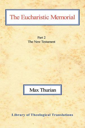 The Eucharistic Memorial: Part II: The...