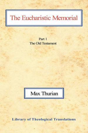 The Eucharistic Memorial: Part I: The...