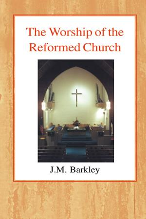 The Worship of the Reformed Church