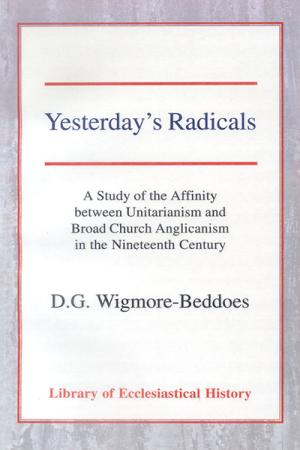 Yesterday's Radicals: A Study of the...