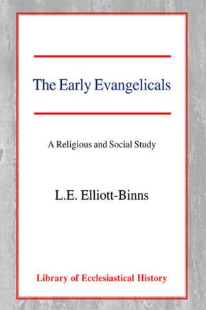 The Early Evangelicals: A Religious...
