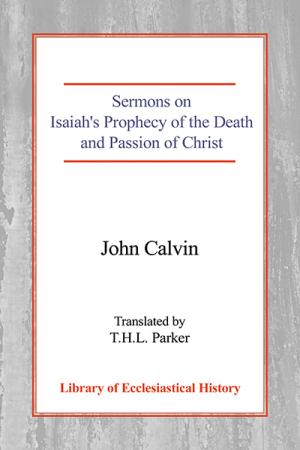 Sermons on Isaiah's Prophecy of the...