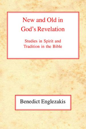 New and Old in God's Revelation: Studies...