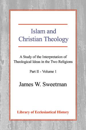 Islam and Christian Theology: A Study...