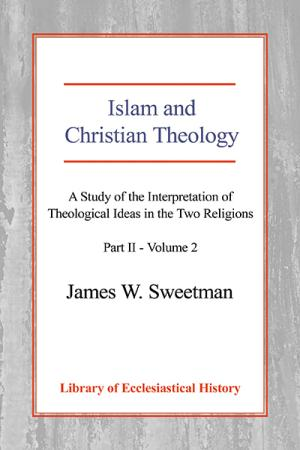 Islam and Christian Theology: A Study ...