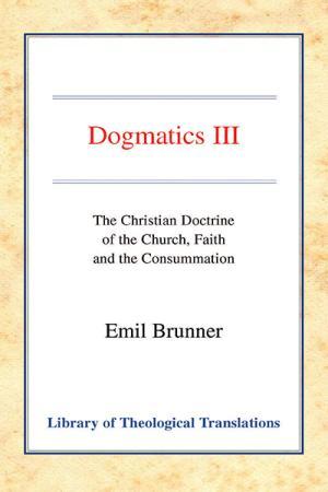Dogmatics: Volume III: The Christian...