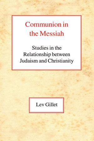 Communion in the Messiah: Studies in...