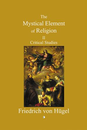 Mystical Element of Religion: Volume...