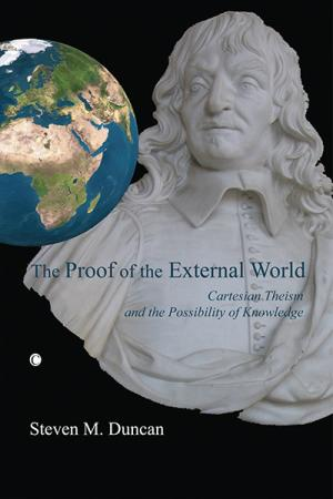 The Proof of the External World: Cartesian Theism and the Possibility of Knowledge