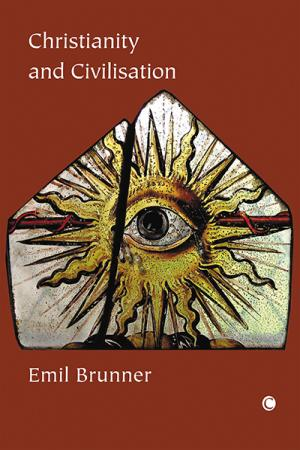 Christianity and Civilisation: Foundations...