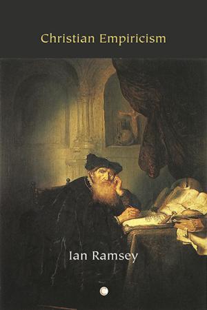 Christian Empiricism: Studies in Philosophy...