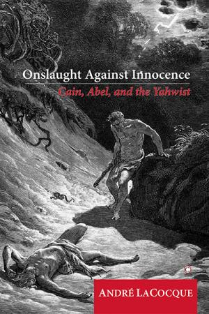 Onslaught against Innocence: Cain, Abel...