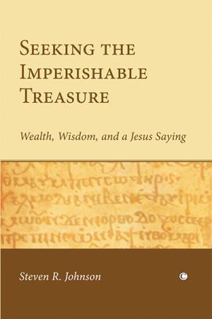Seeking the Imperishable Treasure: Wealth,...