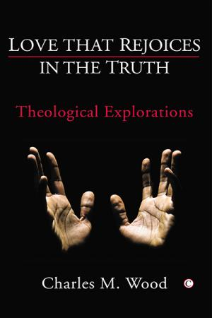 Love that Rejoices in the Truth: Theological...