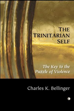 The Trinitarian Self: The Key to the...