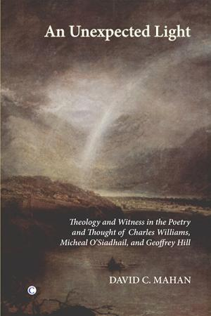 An Unexpected Light: Theology and Witness...