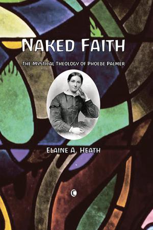 Naked Faith: The Mystical Theology of...