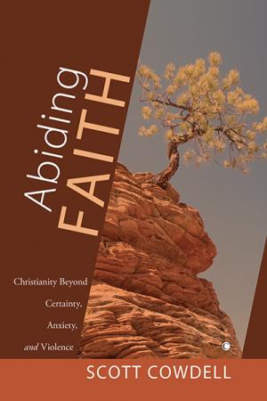 Abiding Faith: Christianity Beyond Certainty, ...