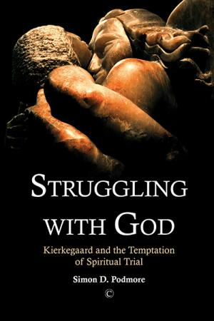 Struggling with God: Kierkegaard and ...