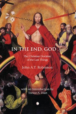 In the End, God …: A Study of the...