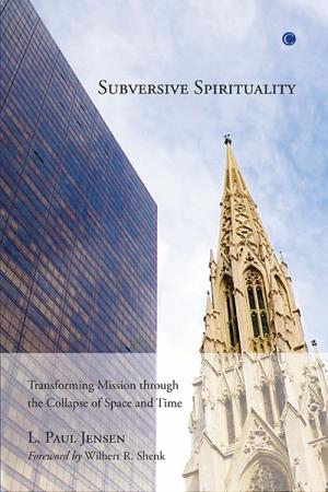 Subversive Spirituality: Transforming...
