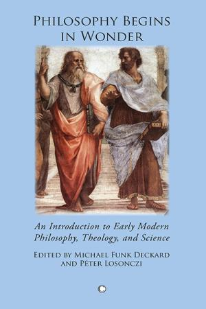 Philosophy Begins in Wonder: An Introduction...