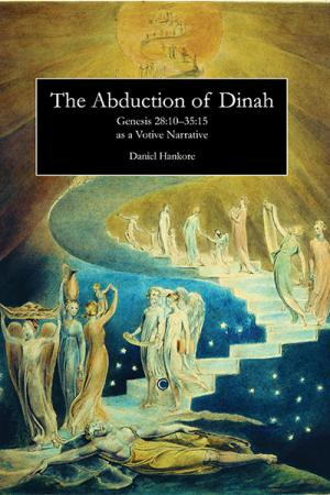 The Abduction of Dinah: Gen 28:10-35:15 ...
