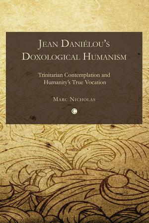 Jean Daniélou's Doxological Humanism:...