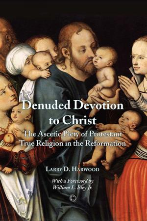 Denuded Devotion to Christ: The Ascetic...