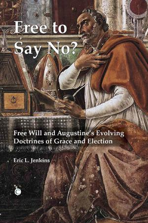 Free To Say No?: Free Will and Augustine's...