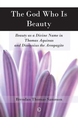 The God Who Is Beauty: Beauty as a Divine...