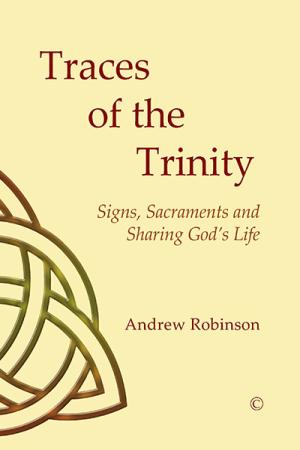 Traces of the Trinity: Signs, Sacraments...