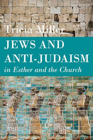 Jews and Anti-Judaism in Esther and...