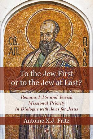 To the Jew First or to the Jew at Last?:...