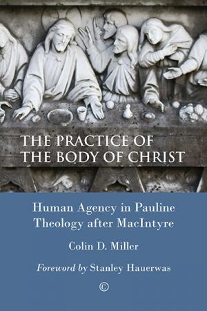 The Practice of the Body of Christ:...