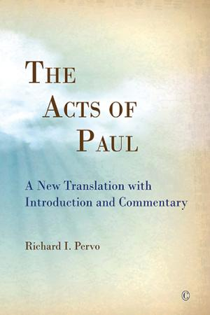 The Acts of Paul: A New Translation ...