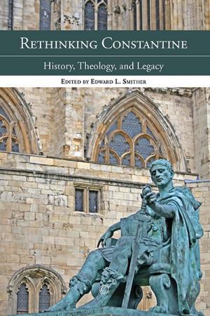 Rethinking Constantine: History, Theology,...
