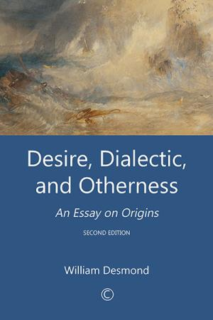 Desire, Dialectic, and Otherness: An Essay on Origins (2nd Edition)