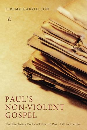 Paul's Non-Violent Gospel: The Theological ...
