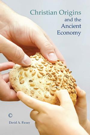 Christian Origins and the Ancient Economy