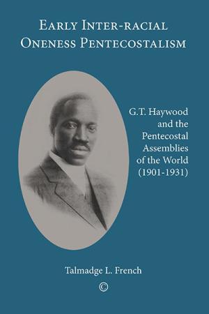 Early Inter-racial Oneness Pentecostalism:...