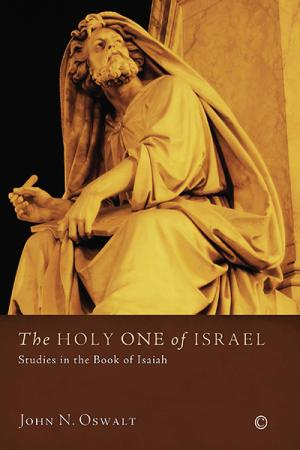 The Holy One of Israel: Studies in the ...