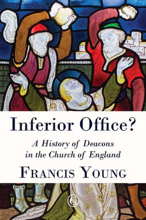 Inferior Office?: A History of Deacons ...