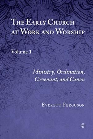 The Early Church at Work and Worship:...