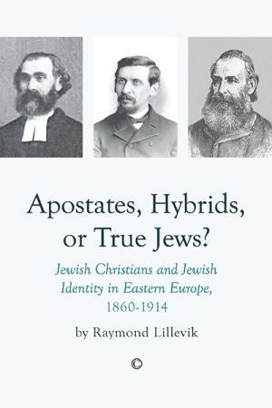 Apostates, Hybrids, or True Jews?: Jewish...